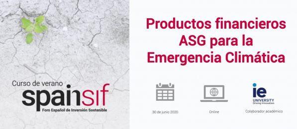 Curso de verano Spainsif 2020. Productos financieros ASG para la Emergencia Climática