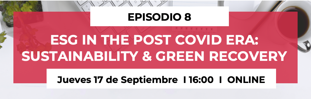 ESG in the post COVID-19 era: Sustainability and Green Recovery