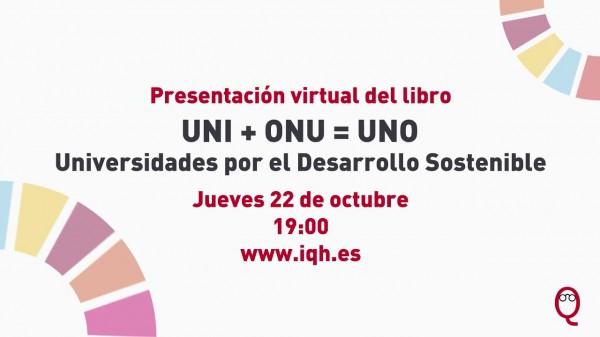"""Presentación virtual del libro: """"UNI+ONU=UNO. Universidades por el Desarrollo Sostenible"""""""
