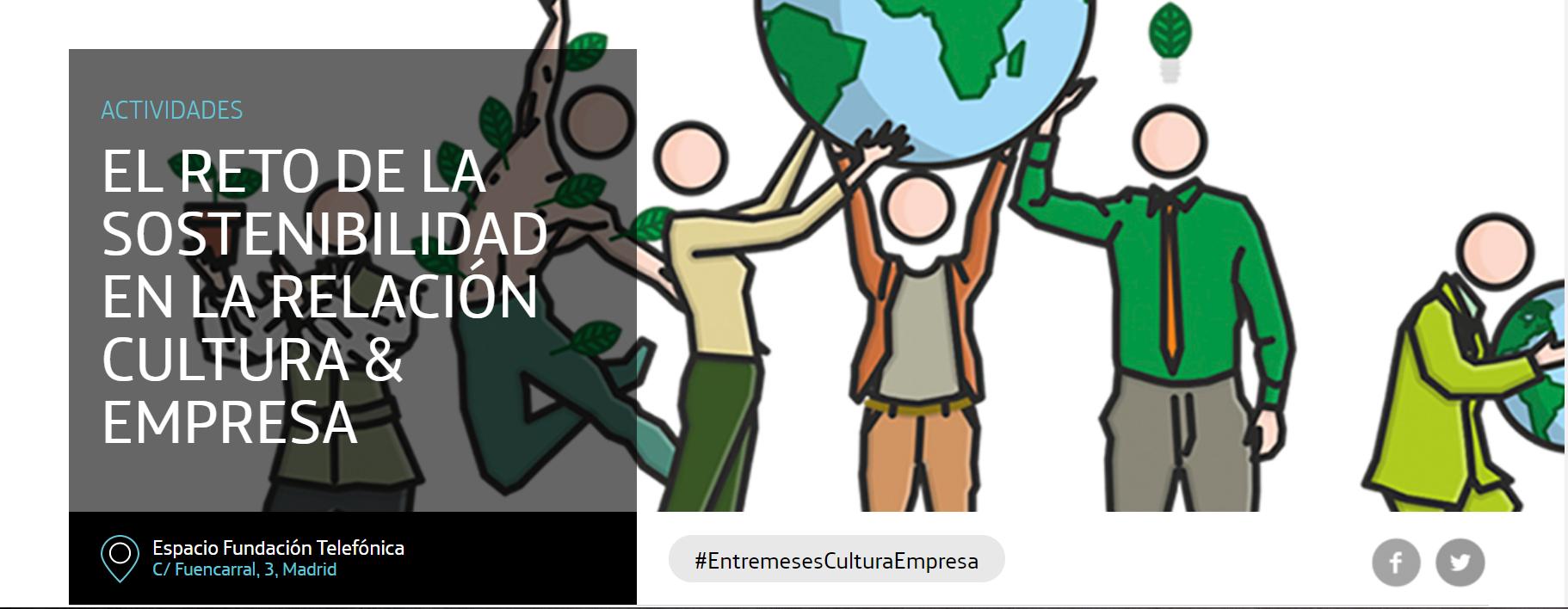 Entremeses: El Reto de la Sostenibilidad en la Relación Cultura & Empresa