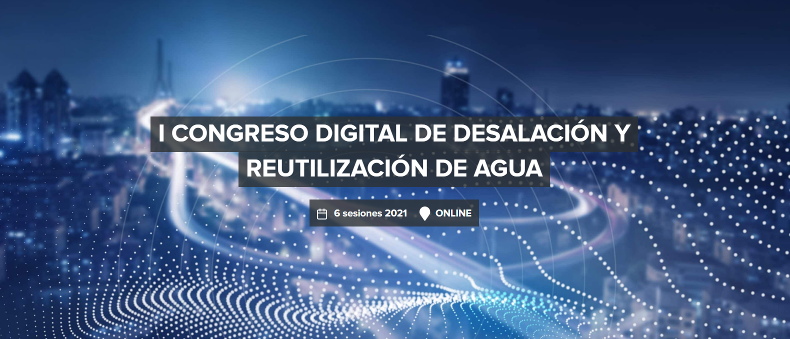 I CONGRESO DIGITAL DE DESALACIÓN Y REUTILIZACIÓN DE AGUA