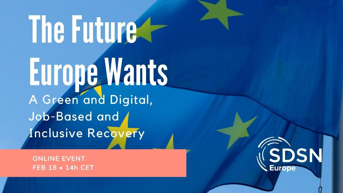 The Future Europe Wants: A Green and Digital, Job-Based and  Inclusive Recovery
