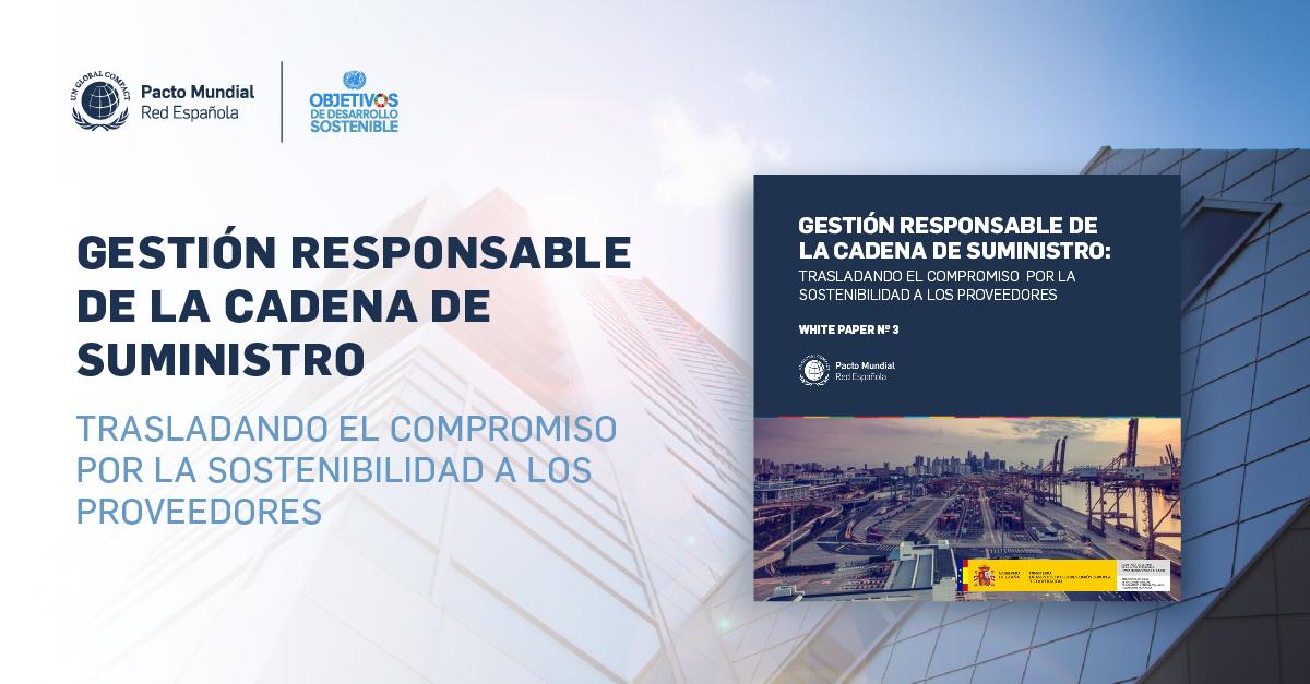 Gestión responsable de la cadena de suministro – Trasladando el compromiso por la sostenibilidad a los proveedores