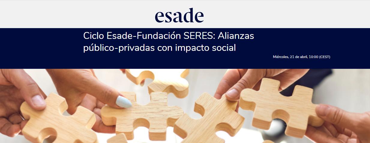 Ciclo Esade – Fundación SERES: Alianzas público-privadas con impacto social