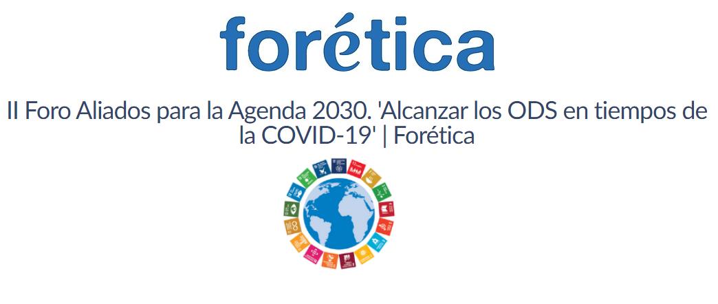 II Foro Aliados para la Agenda 2030. 'Alcanzar los ODS en tiempos de la COVID-19