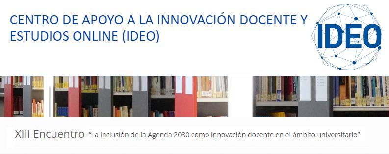 """XIII Encuentro """"La inclusión de la Agenda 2030 como innovación docente en el ámbito universitario"""""""