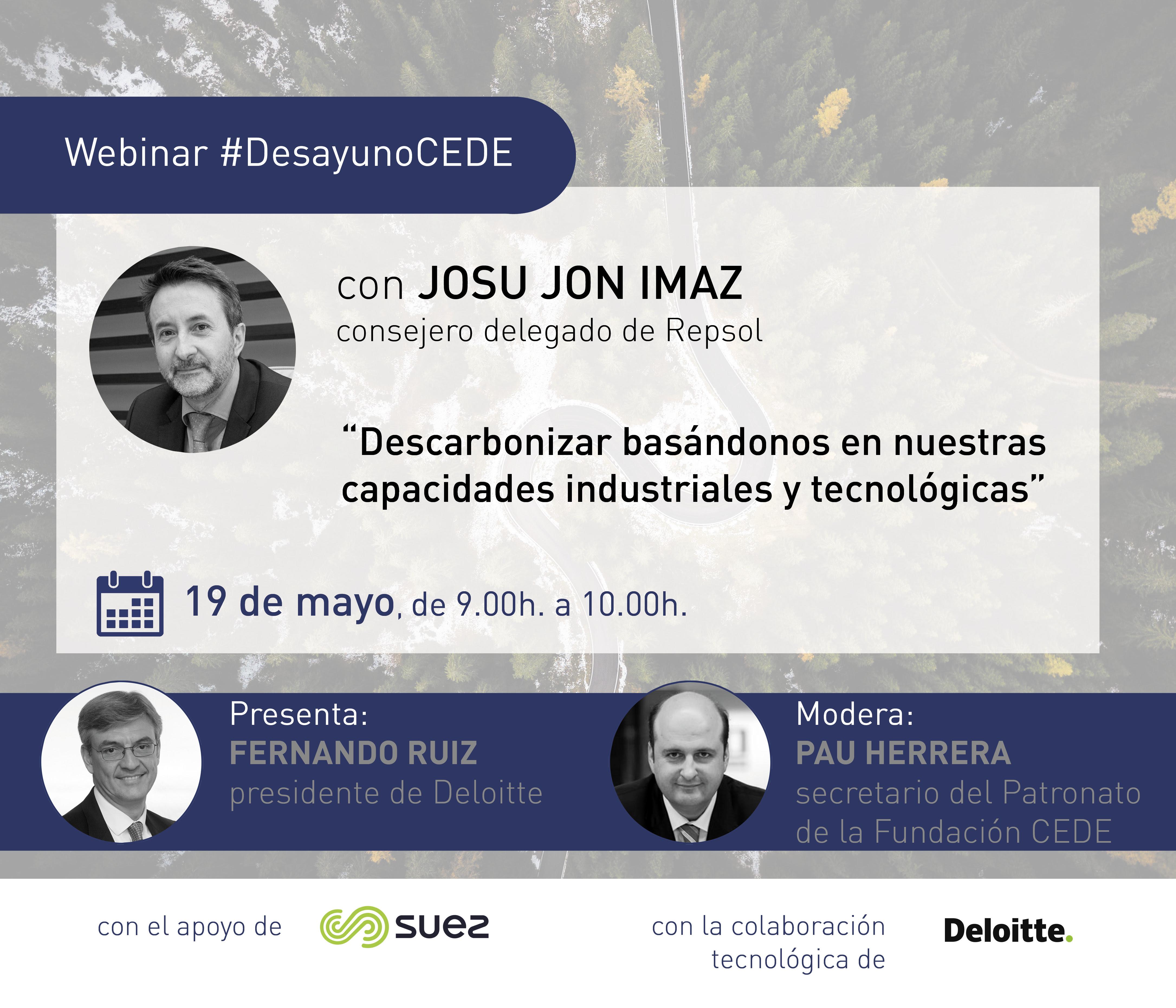 """Desayuno CEDE con Josu Jon Imaz: """"Descarbonizar basándonos en nuestras capacidades industriales y tecnológicas"""""""