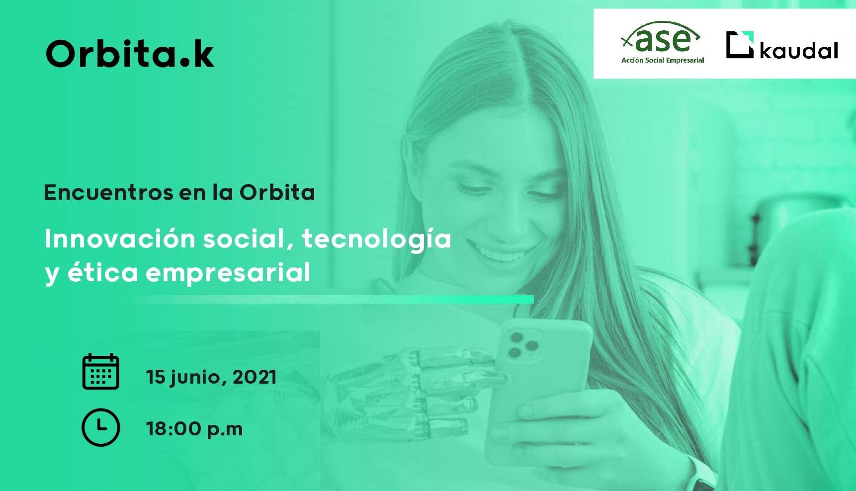 """ENCUENTROS EN LA ÓRBITA-ASE: """"Innovación social, tecnología y ética empresarial"""""""